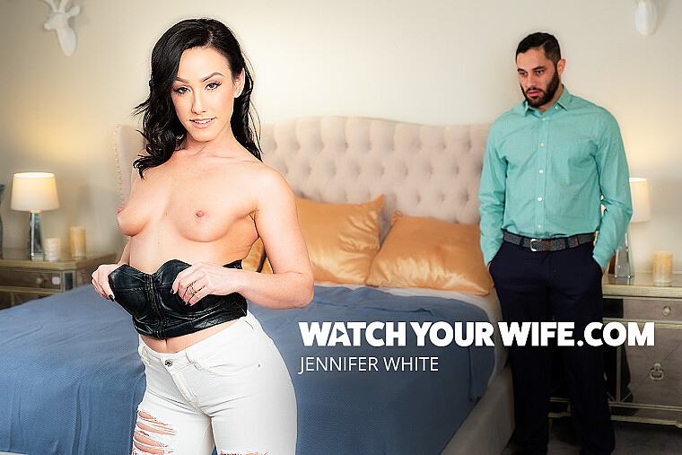 Watch your Wife Jennifer White get fucked in front of you